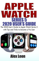 Apple Watch Series 5 2020 User's Guide