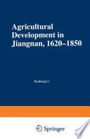 Agricultural Development in Jiangnan  1620 1850