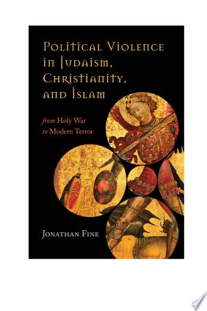 Political Violence In Judaism, Christianity, And Islam: From Holy War To Modern Terror - Isbn:9781442247567 img-1
