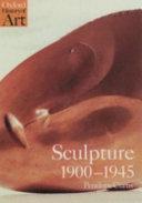 sculpture 1900 1945 provides a