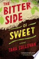 The Bitter Side of Sweet by Tara Sullivan