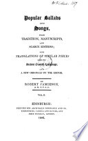 Popular Ballads And Songs, From Tradition, Manuscripts And Scarce Editions : ...