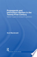 Propaganda and Information Warfare in the Twenty First Century