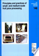 Principles And Practices Of Small And Medium Scale Fruit Juice Processing