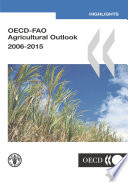 OECD-FAO Agricultural Outlook: 2006-2015 Highlights