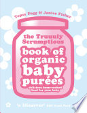 Truuuly Scrumptious Book of Organic Baby Purees