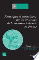 Remarques et propositions sur les structures de la recherche publique en France   Rapport n   46  juin 2012