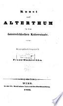Kunst und Alterthum in dem österreichischen Kaiserstaate