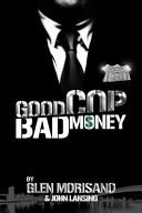 Good Cop  Bad Money