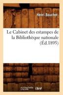 Le Cabinet Des Estampes de la Bibliothèque Nationale (Éd.1895)