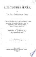 Land Transfer Reform, Or, The Free Transfer of Land