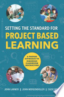 Setting The Standard For Project Based Learning : current focus on college and career...