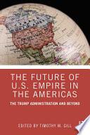 Book The Future of U S  Empire in the Americas