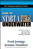 How To Start A Fire Underwater book