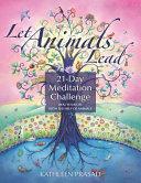 Let Animals Lead 21-Day Meditation Challenge Pdf/ePub eBook