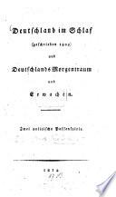 Deutschland im Schlaf  geschrieben 1809  und Deutschlands Morgentraum und Erwachen