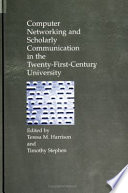 Computer Networking And Scholarly Communication In The Twenty-First-Century University : higher education offers a broad array of...