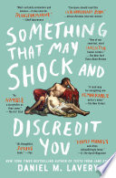 Something That May Shock and Discredit You Book PDF