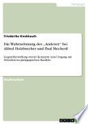 """Die Wahrnehmung des """"Anderen"""" bei Alfred Holzbrecher und Paul Mecheril"""