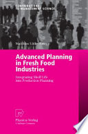 Advanced Planning in Fresh Food Industries