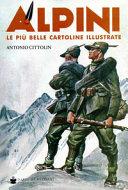 Alpini  Le pi   belle cartoline illustrate  Ediz  a colori