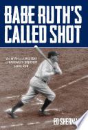 Babe Ruth s Called Shot