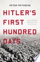 Hitler s First Hundred Days Book PDF