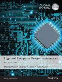 Logic and Computer Design Fundamentals, Global Edition