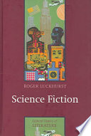 Science Fiction Fiction Roger Luckhurst Examines The Genre From