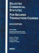 Selected Commercial Statutes for Secured Transactions Courses, 2010