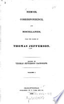 Memoir  Correspondence and Miscellanies from the Papers of Thomas Jefferson  Complete