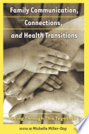 Family Communication  Connections  and Health Transitions