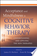 Acceptance and Mindfulness in Cognitive Behavior Therapy