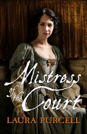Mistress of the Court by Laura Purcell