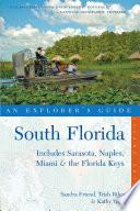 Explorer's Guide South Florida: Includes Sarasota, Naples, Miami & the Florida Keys (Second Edition)