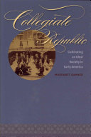 Collegiate Republic : generation of college communities founded after the american...
