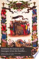 Nobiliaire de Guienne et de Gascogne, revue des familles d'ancienne chevalerie ou anoblies de ces provinces, antérieures à 1789, suivie d'un traité héraldique sous forme de dictionnaire