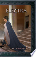 Electra by Kerry Greenwood