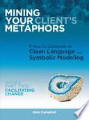 Mining Your Client S Metaphors