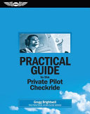 Practical Guide to the Private Pilot Checkride