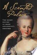 A Scented Palace : through the story of her personal and exclusive...