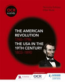 OCR A Level History  The American Revolution 1740 1796 and The USA in the 19th Century 1803 1890
