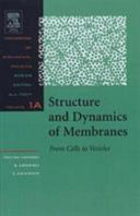 Structure And Dynamics Of Membranes book