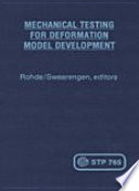 Mechanical Testing for Deformation Model Development