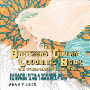 A Brother s Grimm Coloring Book and Other Classic Fairy Tales