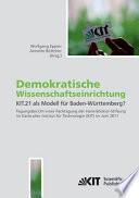 Demokratische Wissenschaftseinrichtung: KIT.21 als Modell für Baden-Württemberg? : Tagungsband einer Fachtagung der Hans-Böckler-Stiftung im Karlsruher Institut für Technologie (KIT) im Juni 2011