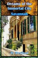 Dreams Of The Immortal City Savannah