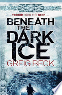 Beneath The Dark Ice : crashes into the antarctic ice, exposing an enormous...