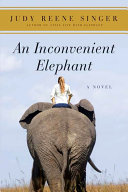 An Inconvenient Elephant With Elephant Which People Magazine Called A