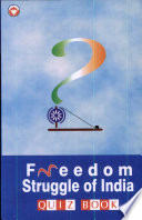 Freedom Struggle Of India Quiz Book